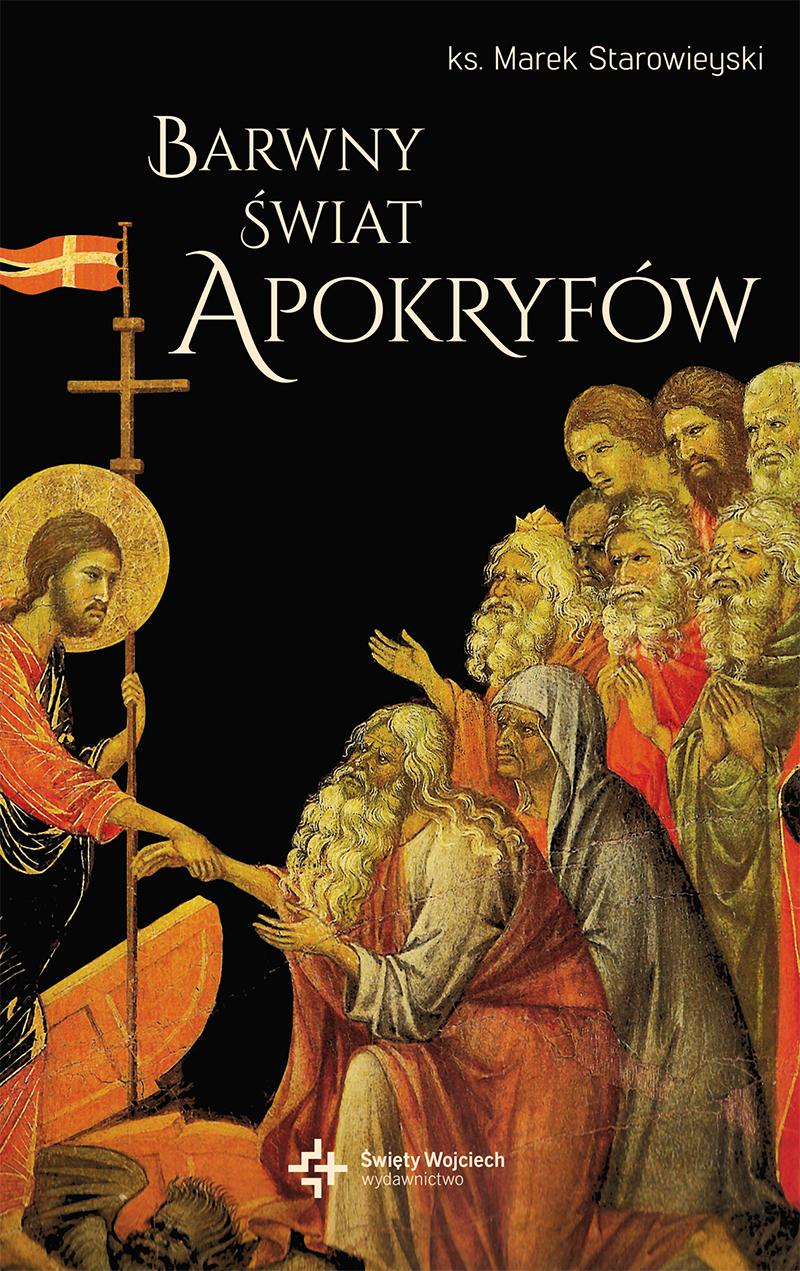 Barwny świat apokryfów,   ks. prof. Marek Starowieyski