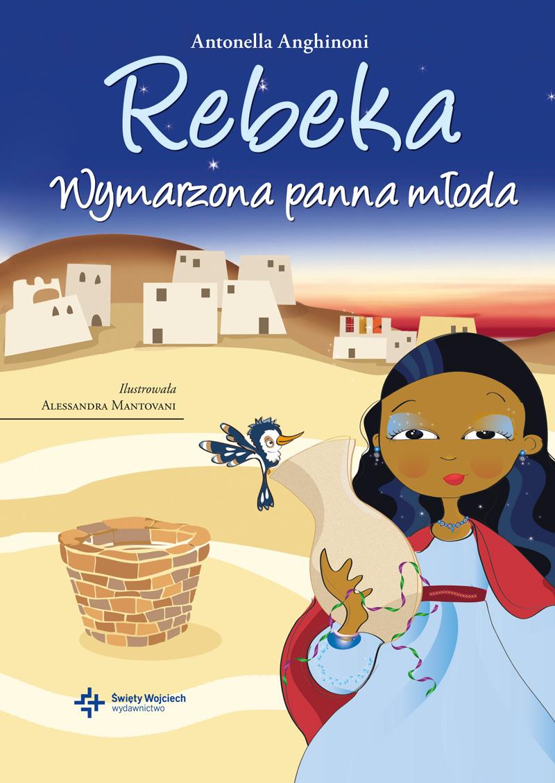 Rebeka. Wymarzona panna młoda, Antonella Anghinoni